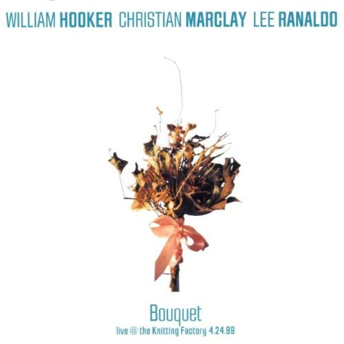 Hooker Ranaldo Marclay Bouquet
