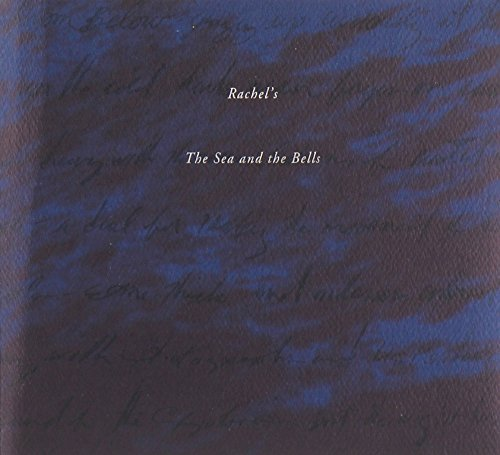 Rachel's Sea & The Bells