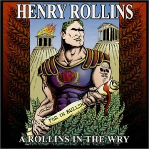 Henry Rollins Rollins In The Wry