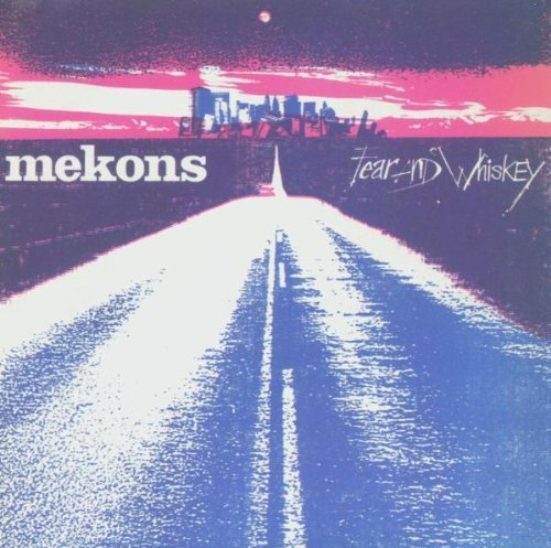 Mekons Fear & Whiskey
