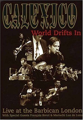Calexico World Drifts In (live At The B