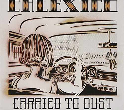 Calexico Carried To Dust