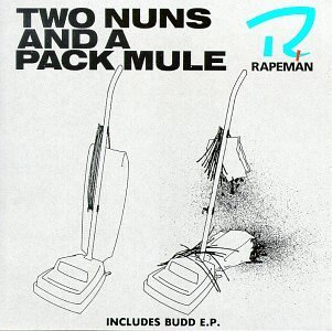 Rapeman Two Nuns & A Pack Mule
