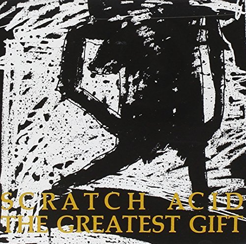 Scratch Acid Greatest Gift