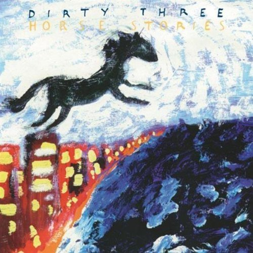 Dirty Three Horse Stories