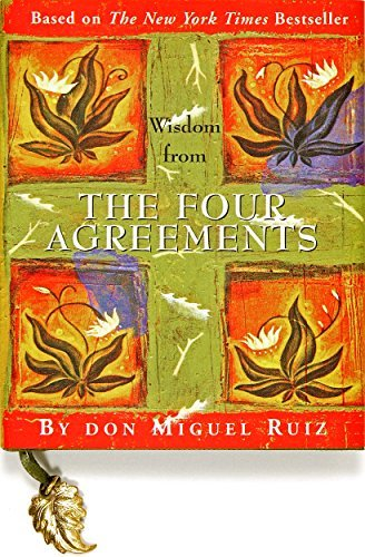 Don Miguel Ruiz Wisdom From The Four Agreements