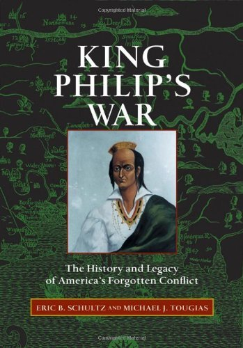 Eric B. Schultz King Philip's War The History And Legacy Of America's Forgotten Con
