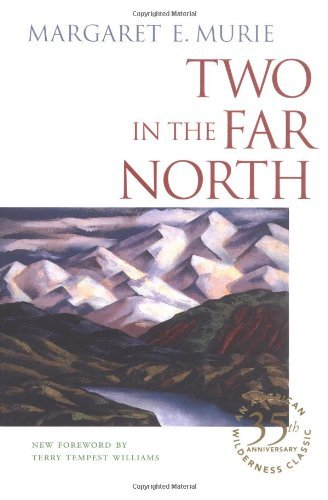 Margaret E. Murie Two In The Far North 0035 Edition;