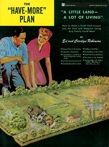 "Ed Robinson The ""have More"" Plan ""a Little Land A Lot Of Living"" How To Make A"
