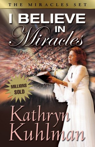 Kathryn Kuhlman I Believe In Miracles Rev And Updated