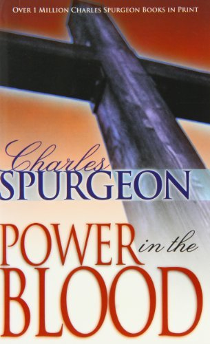 Charles Haddon Spurgeon Power In The Blood