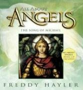 Freddy Hayler All About Angels The Song Of Michael [with Music Cd]