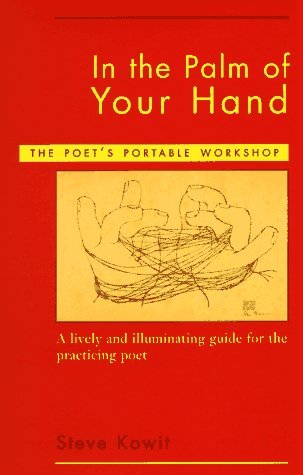 Steve Kowit In The Palm Of Your Hand A Poet's Portable Workshop