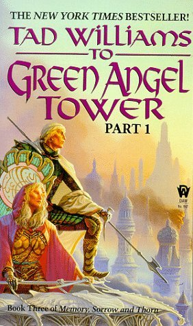 Tad Williams To Green Angel Tower Part I
