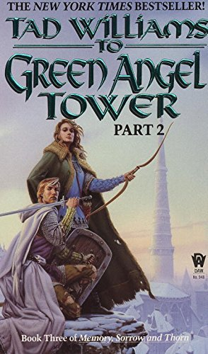 Tad Williams To Green Angel Tower Part 2