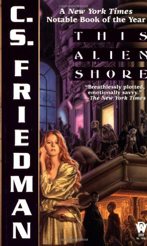 C. S. Friedman This Alien Shore