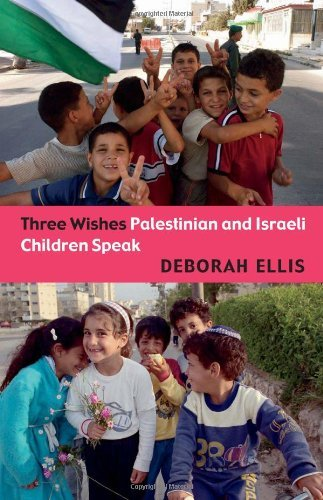 Deborah Ellis Three Wishes Palestinian And Israeli Children Speak