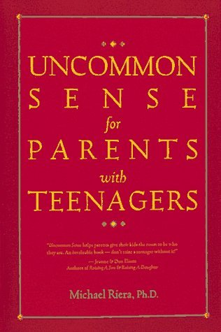 Michael Riera Uncommon Sense For Parents With Teenagers