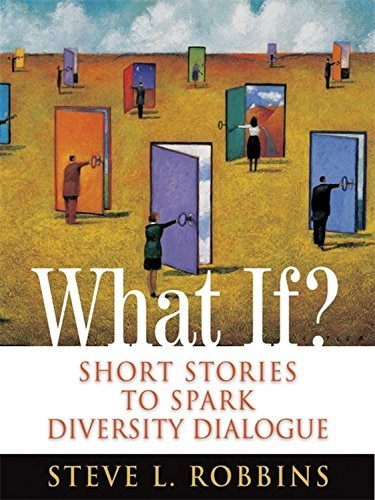 Steve L. Robbins What If? Short Stories To Spark Diversity Dialogue