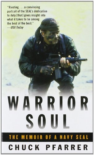 Chuck Pfarrer Warrior Soul The Memoir Of A Navy Seal