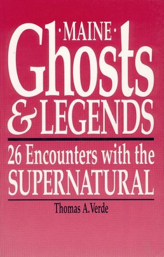 Thomas Verde Maine Ghosts & Legends