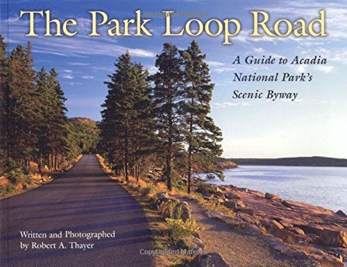 Robert Alan Thayer Park Loop Road The A Guide To Acadia National Park's Scenic Byway