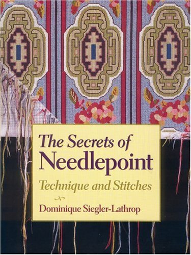 Dominique Siegler Lathrop Secrets Of Needlepoint