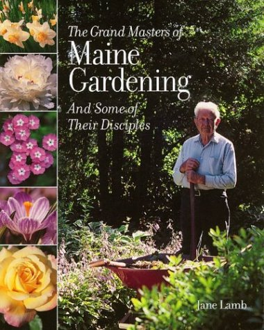 Jane Lamb Grand Masters Of Maine Gardening The And Some Of Their Disciples