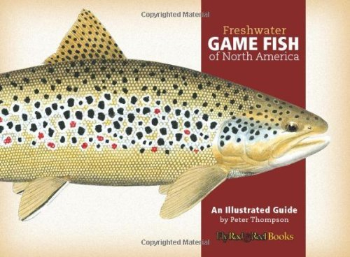 Peter Thompson Freshwater Game Fish Of North America An Illustrated Guide