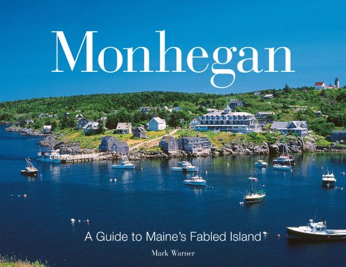 Mark Warner Monhegan A Guide To Maine's Fabled Island
