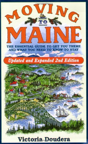 Victoria Doudera Moving To Maine The Essential Guide To Get You There And What You 0 Edition;
