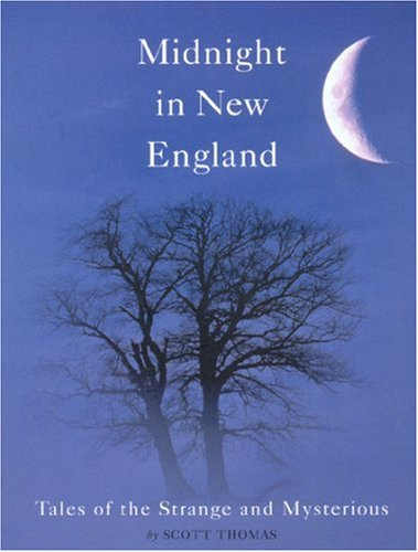 Scott Thomas Midnight In New England Tales Of The Strange And Mysterious
