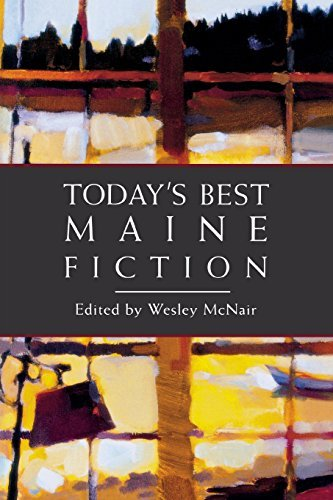 Wesley Mcnair Today's Best Maine Fiction