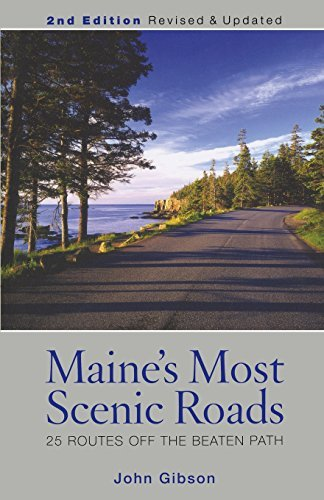 John Gibson Maine's Most Scenic Roads 2nd Edition 25 Routes Off The Beaten Path