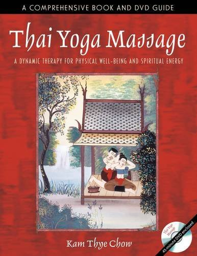 Kam Thye Chow Thai Yoga Massage A Dynamic Therapy For Physical Well Being And Spi