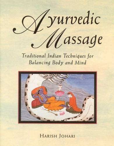 Harish Johari Ayurvedic Massage Traditional Indian Techniques For Balancing Body Original