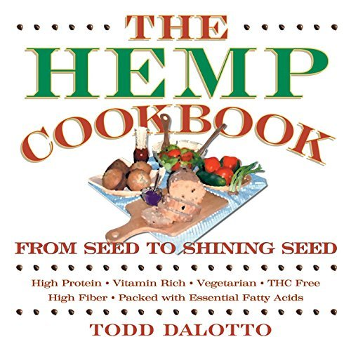 Todd Dalotto The Hemp Cookbook From Seed To Shining Seed