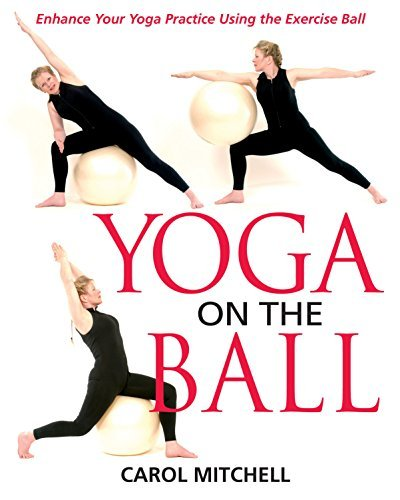 Carol Mitchell Yoga On The Ball Toward A New Global Responsibility Original
