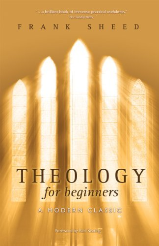 F. J. Sheed Theology For Beginners 0003 Edition;
