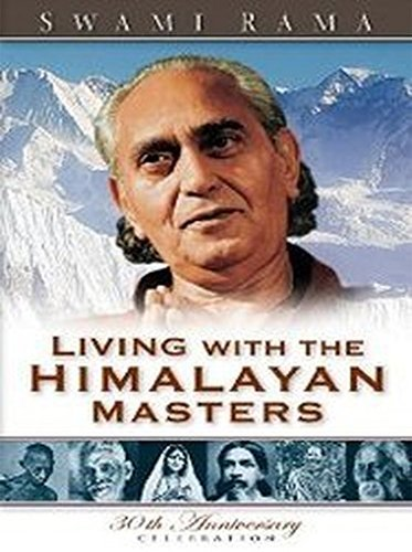 Swami Rama Living With The Himalayan Masters