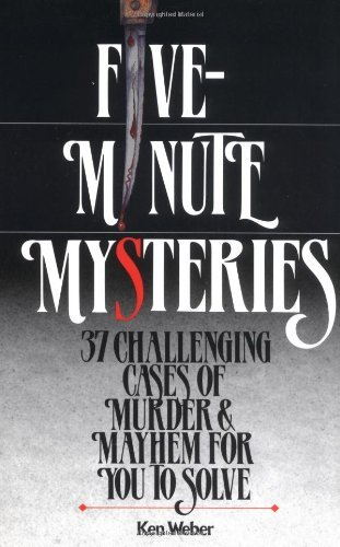 Ken Weber Five Minute Mysteries 37 Challenging Cases Of Mur