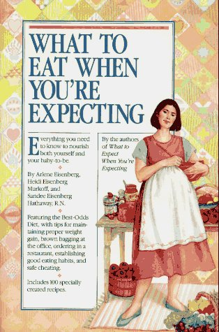 Arlene Eisenberg What To Eat When You're Expecting