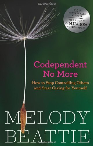 Melody Beattie Codependent No More How To Stop Controlling Others And Start Caring F
