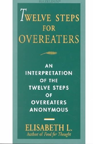 Elisabeth L Twelve Steps For Overeaters An Interpretation Of The Twelve Steps Of Overeate Revised
