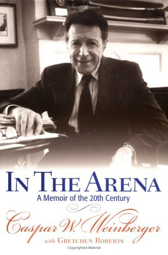 Caspar W. Weinberger In The Arena A Guide To Contemporary Ideas Movements And Buz