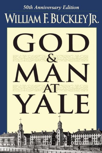 William F. Buckley God And Man At Yale The Superstitions Of 'academic Freedom' 0050 Edition;anniversary