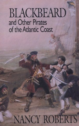 Nancy Roberts Blackbeard And Other Pirates Of The Atlantic Coast