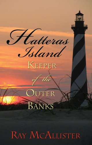 Ray Mcallister Hatteras Island Keeper Of The Outer Banks