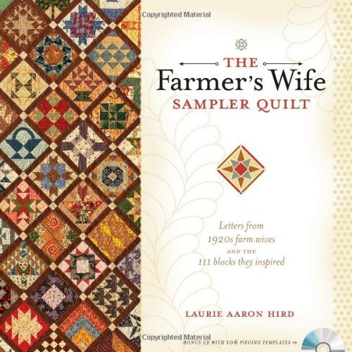 Laurie Aaron Hird Farmer's Wife Sampler Quilt The Letters From 1920s Farm Wives And The 111 Blocks