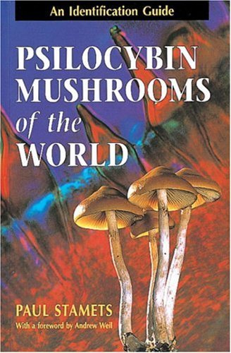 Paul Stamets Psilocybin Mushrooms Of The World An Identification Guide